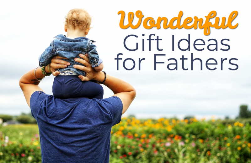 Wonderful Gift Ideas for Fathers